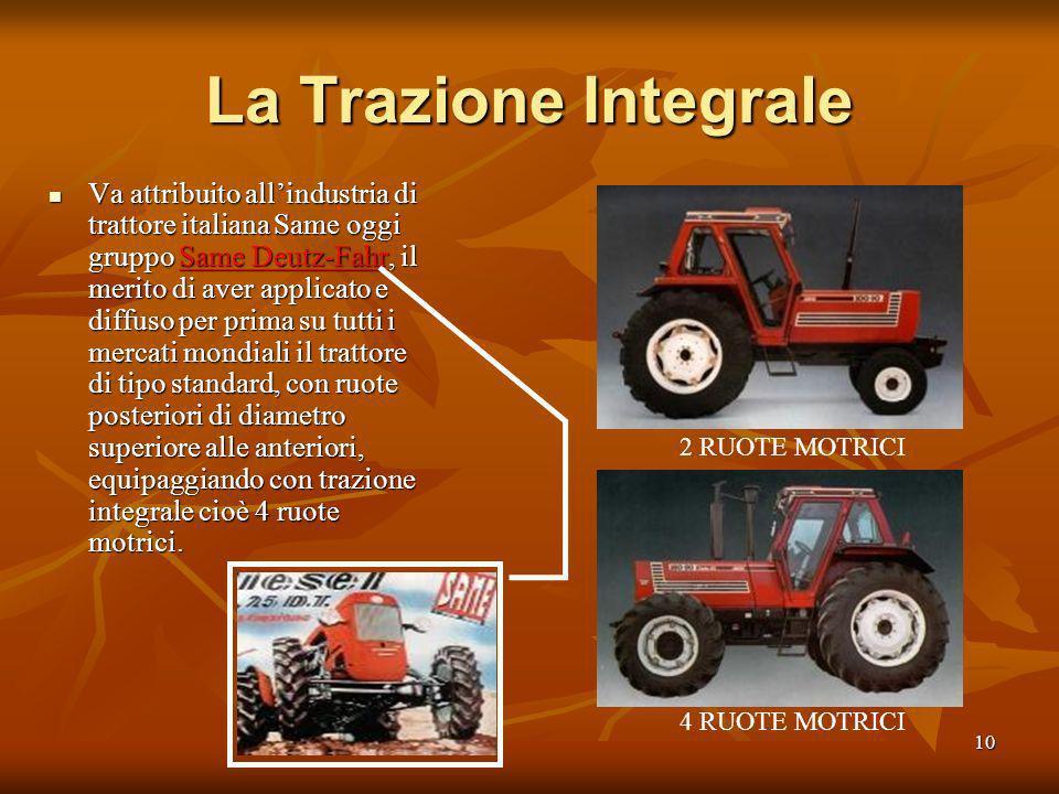 9 Il trattore Cassani Il trattore Cassani da 40 Hp del 1927, primo trattore agricolo dotato di motore diesel due tempi, bicilindrico di 12.700 cc di c
