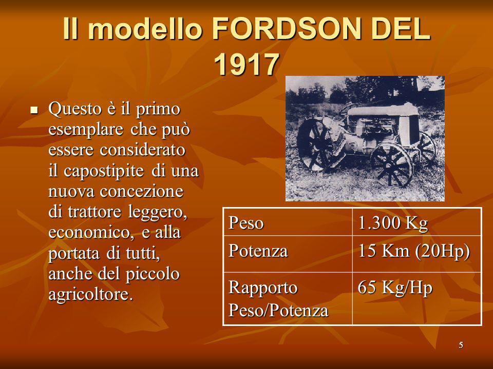 5 Il modello FORDSON DEL 1917 Questo è il primo esemplare che può essere considerato il capostipite di una nuova concezione di trattore leggero, economico, e alla portata di tutti, anche del piccolo agricoltore.
