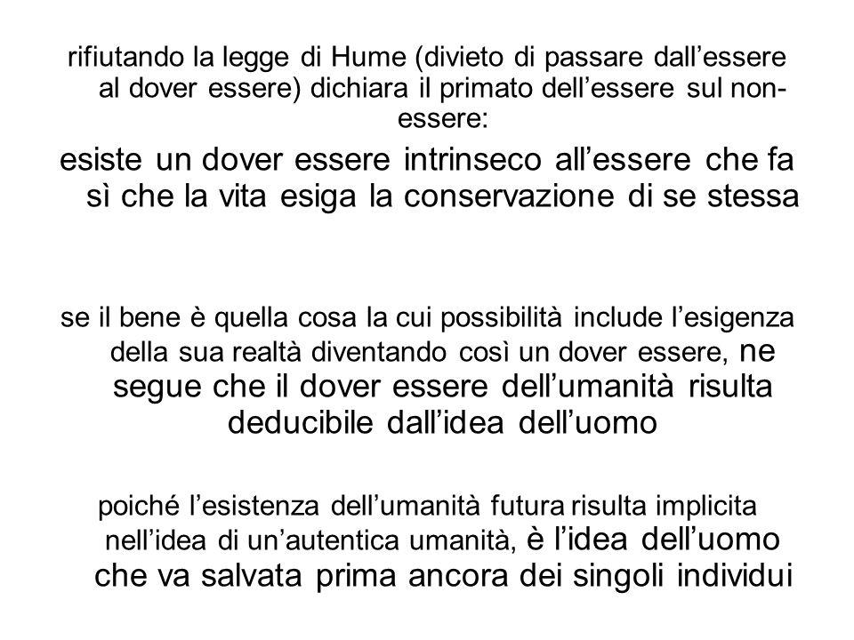 rifiutando la legge di Hume (divieto di passare dallessere al dover essere) dichiara il primato dellessere sul non- essere: esiste un dover essere int