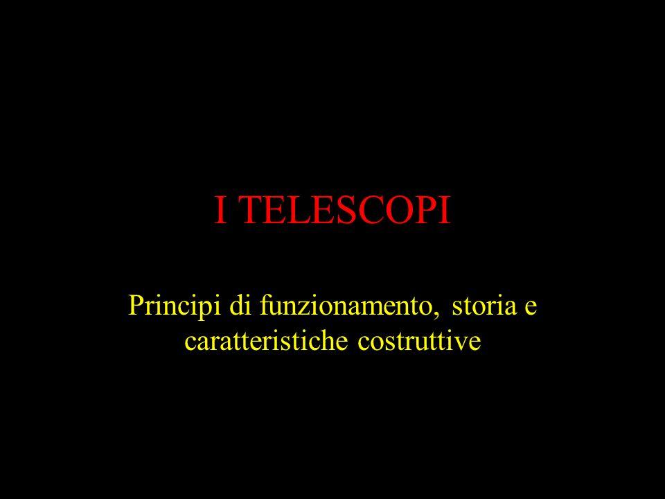 I TELESCOPI Principi di funzionamento, storia e caratteristiche costruttive