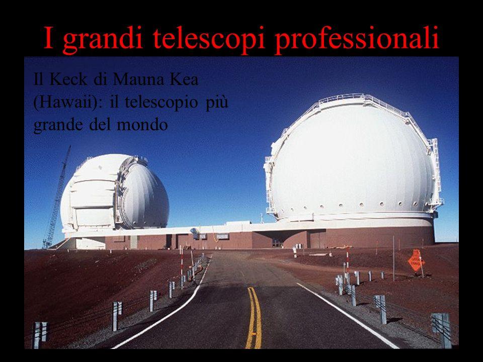 I grandi telescopi professionali Il Keck di Mauna Kea (Hawaii): il telescopio più grande del mondo