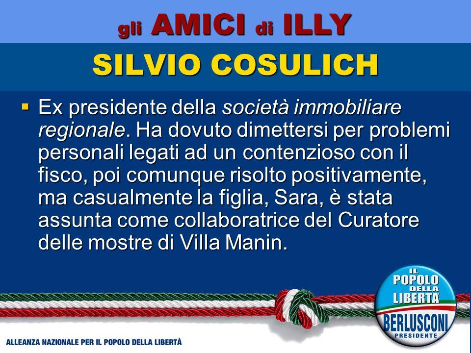 SILVIO COSULICH Ex presidente della società immobiliare regionale.