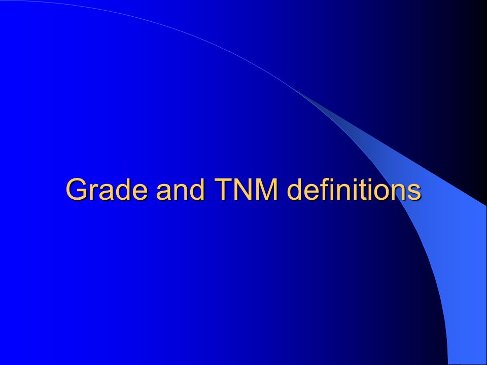 Grade and TNM definitions