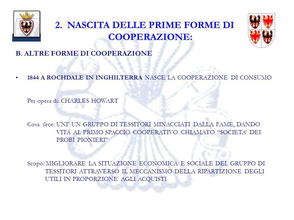 7 2. NASCITA DELLE PRIME FORME DI COOPERAZIONE: B.