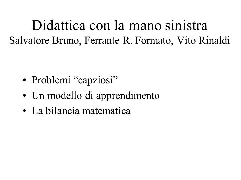 Didattica con la mano sinistra Salvatore Bruno, Ferrante R.