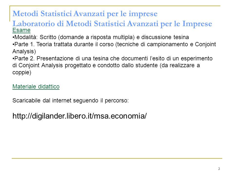 4 Metodi Statistici Avanzati per le imprese Laboratorio di Metodi Statistici Avanzati per le Imprese TESTI CONSIGLIATI Levine, Krehbiel, Berenson (2002) Statistica, Apogeo.