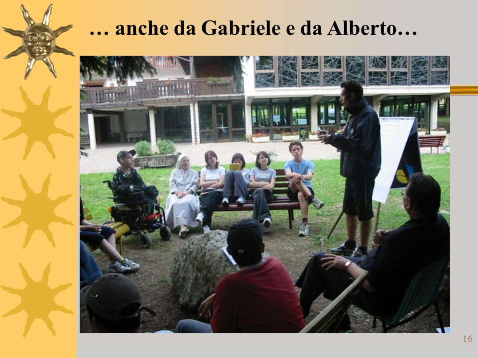 16 … anche da Gabriele e da Alberto…