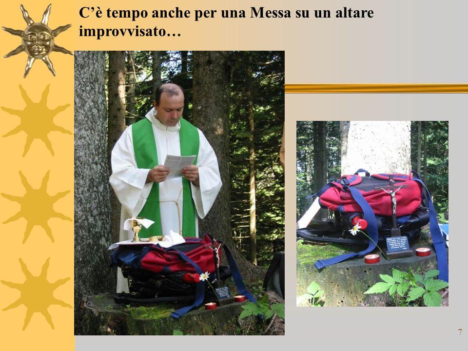 7 Cè tempo anche per una Messa su un altare improvvisato…