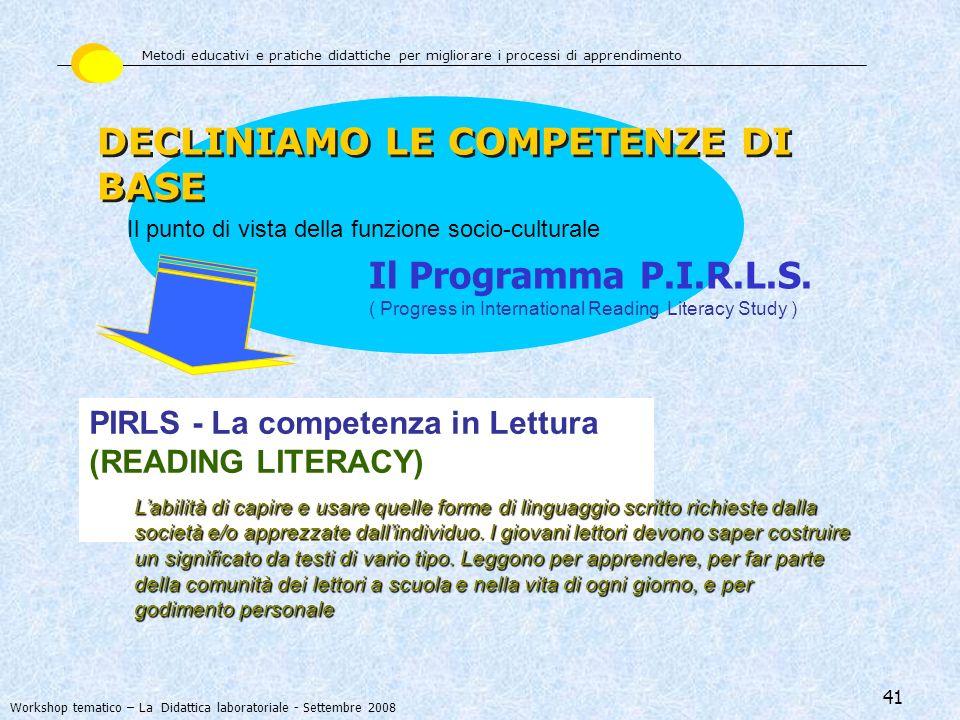 41 PIRLS - La competenza in Lettura (READING LITERACY) Il Programma P.I.R.L.S. ( Progress in International Reading Literacy Study ) Labilità di capire