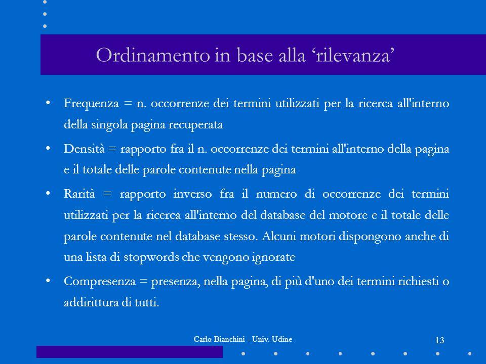 Carlo Bianchini - Univ. Udine 13 Ordinamento in base alla rilevanza Frequenza = n.