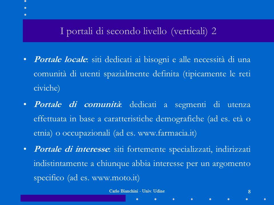 Carlo Bianchini - Univ.Udine 9 I Portali italiani Siti italiani più visitati: 1.