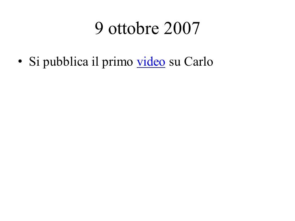 9 ottobre 2007 Si pubblica il primo video su Carlovideo