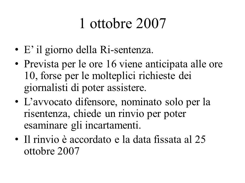 1 ottobre 2007 E il giorno della Ri-sentenza.