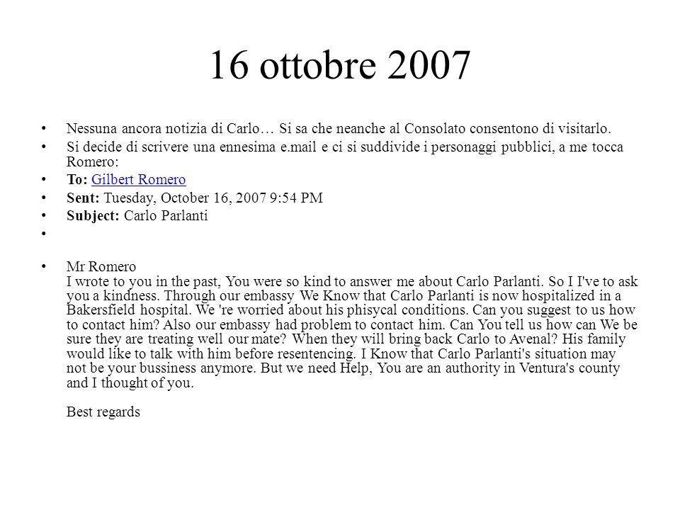 16 ottobre 2007 Nessuna ancora notizia di Carlo… Si sa che neanche al Consolato consentono di visitarlo.