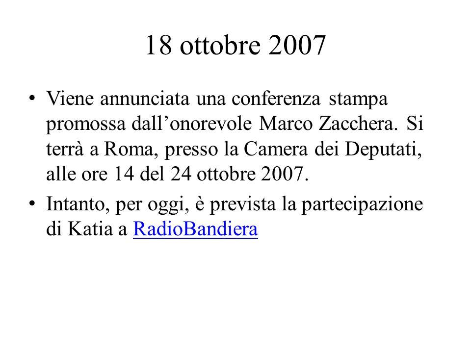 18 ottobre 2007 Viene annunciata una conferenza stampa promossa dallonorevole Marco Zacchera.
