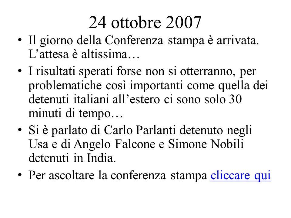 24 ottobre 2007 Il giorno della Conferenza stampa è arrivata.