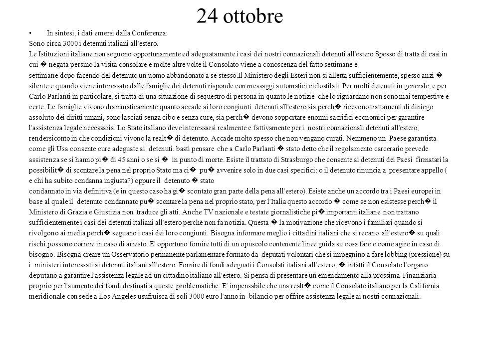 24 ottobre In sintesi, i dati emersi dalla Conferenza: Sono circa 3000 i detenuti italiani all estero.