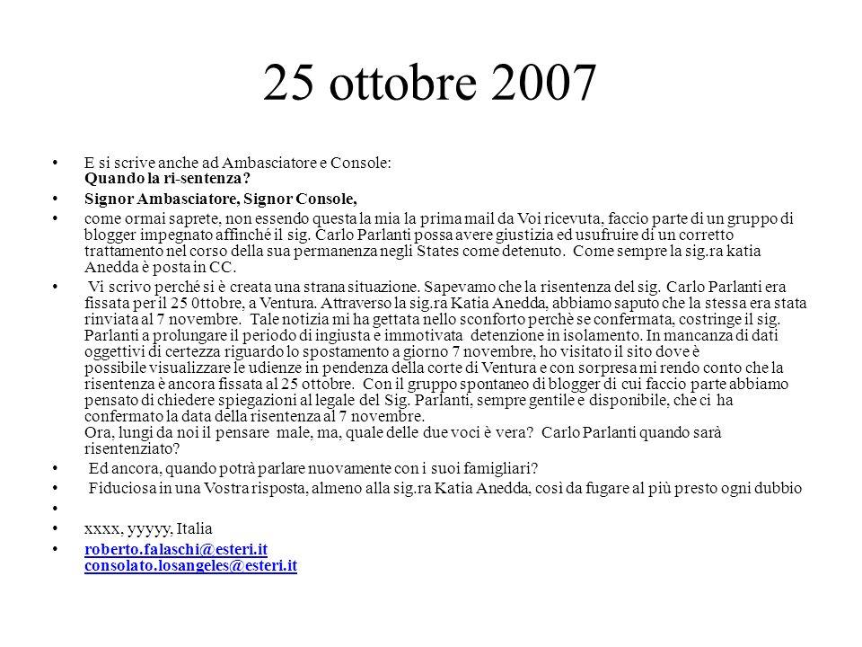 25 ottobre 2007 E si scrive anche ad Ambasciatore e Console: Quando la ri-sentenza.