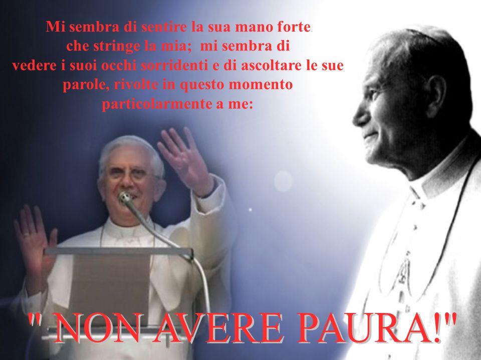 Che il Santo Padre Giovanni Paolo II continui ad assisterci dal Cielo, e in modo particolare il suo successore, il Papa Benedetto XVI: Benedetto colui