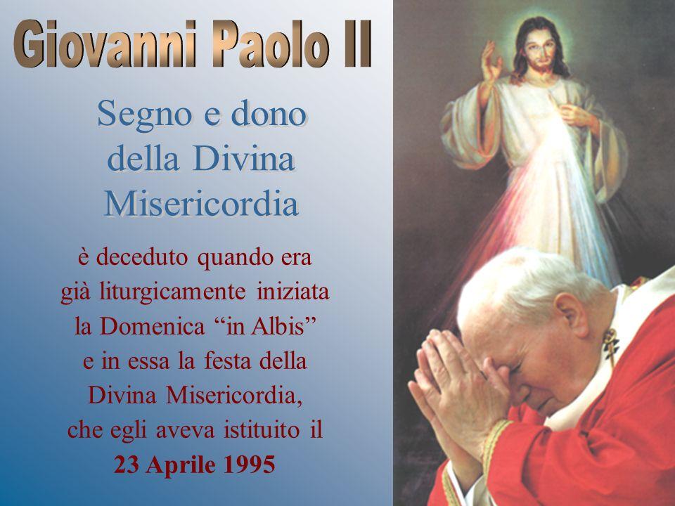 è deceduto quando era già liturgicamente iniziata la Domenica in Albis e in essa la festa della Divina Misericordia, che egli aveva istituito il 23 Aprile 1995