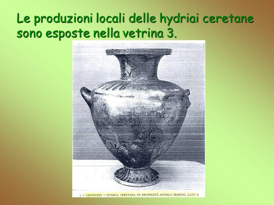 Le produzioni locali delle hydriai ceretane sono esposte nella vetrina 3.