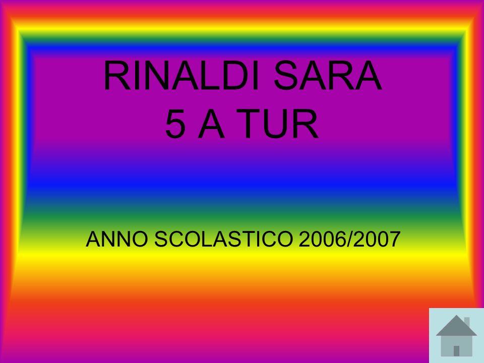 RINALDI SARA 5 A TUR ANNO SCOLASTICO 2006/2007