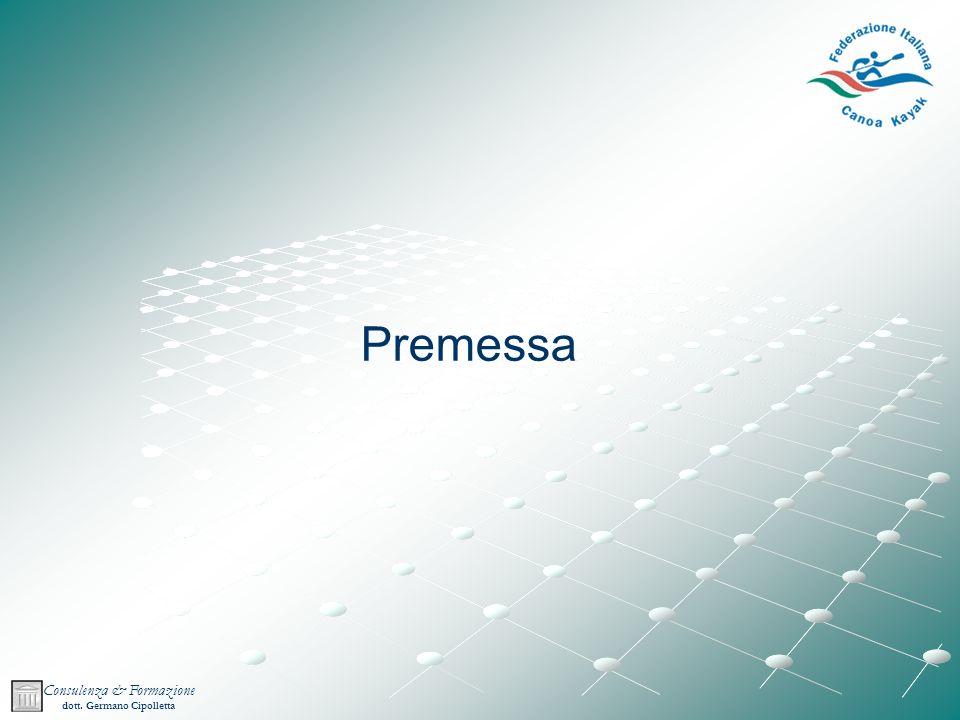 Consulenza & Formazione dott. Germano Cipolletta Premessa