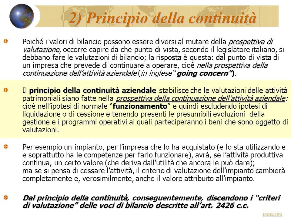 2) Principio della continuità prospettiva di valutazione nella prospettiva della continuazione dellattività aziendalegoing concern Poiché i valori di