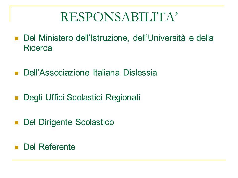 RESPONSABILITA Del Ministero dellIstruzione, dellUniversità e della Ricerca DellAssociazione Italiana Dislessia Degli Uffici Scolastici Regionali Del