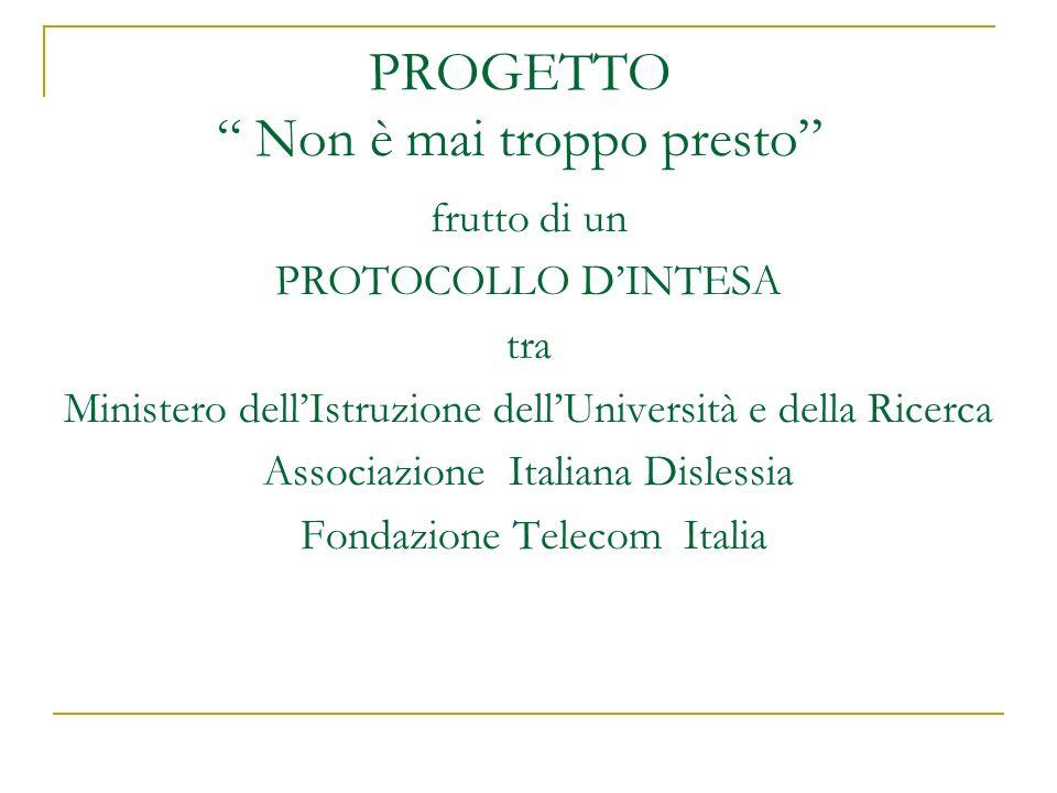 PROGETTO Non è mai troppo presto frutto di un PROTOCOLLO DINTESA tra Ministero dellIstruzione dellUniversità e della Ricerca Associazione Italiana Dis