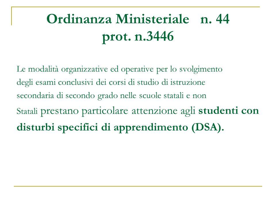 Ordinanza Ministeriale n. 44 prot. n.3446 Le modalità organizzative ed operative per lo svolgimento degli esami conclusivi dei corsi di studio di istr