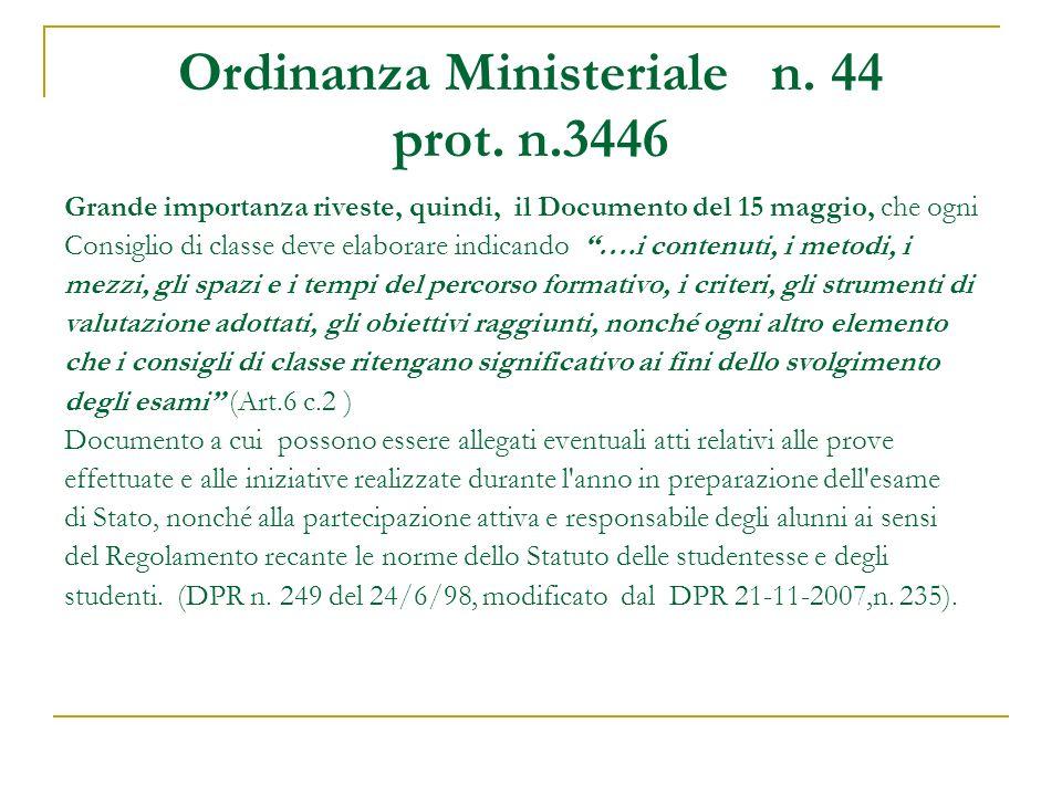 Ordinanza Ministeriale n. 44 prot. n.3446 Grande importanza riveste, quindi, il Documento del 15 maggio, che ogni Consiglio di classe deve elaborare i