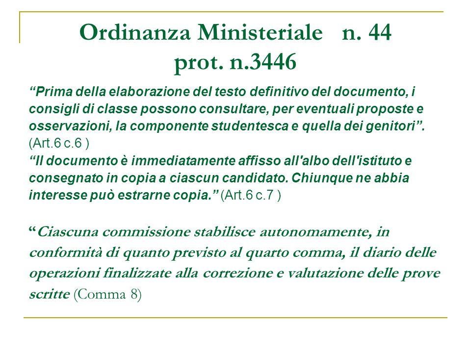 Ordinanza Ministeriale n. 44 prot. n.3446 Prima della elaborazione del testo definitivo del documento, i consigli di classe possono consultare, per ev