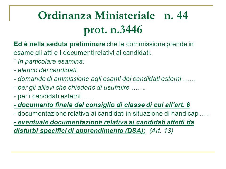 Ordinanza Ministeriale n. 44 prot. n.3446 Ed è nella seduta preliminare che la commissione prende in esame gli atti e i documenti relativi ai candidat