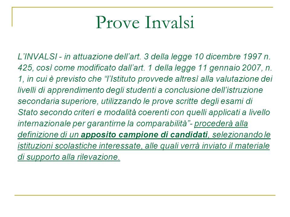 Prove Invalsi LINVALSI - in attuazione dellart. 3 della legge 10 dicembre 1997 n. 425, così come modificato dallart. 1 della legge 11 gennaio 2007, n.