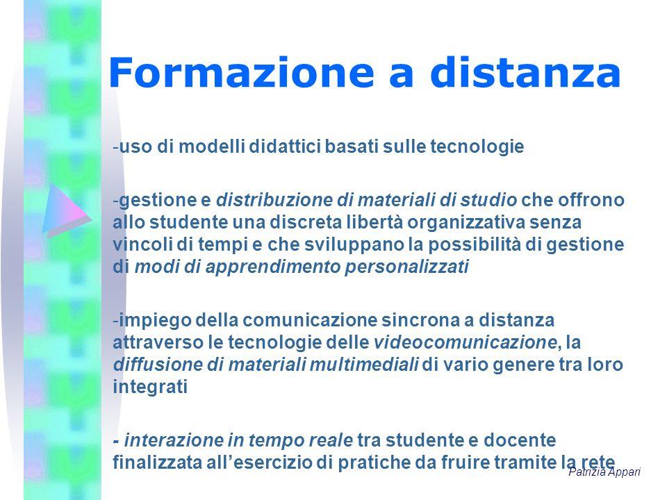 Formazione a distanza -uso di modelli didattici basati sulle tecnologie -gestione e distribuzione di materiali di studio che offrono allo studente una