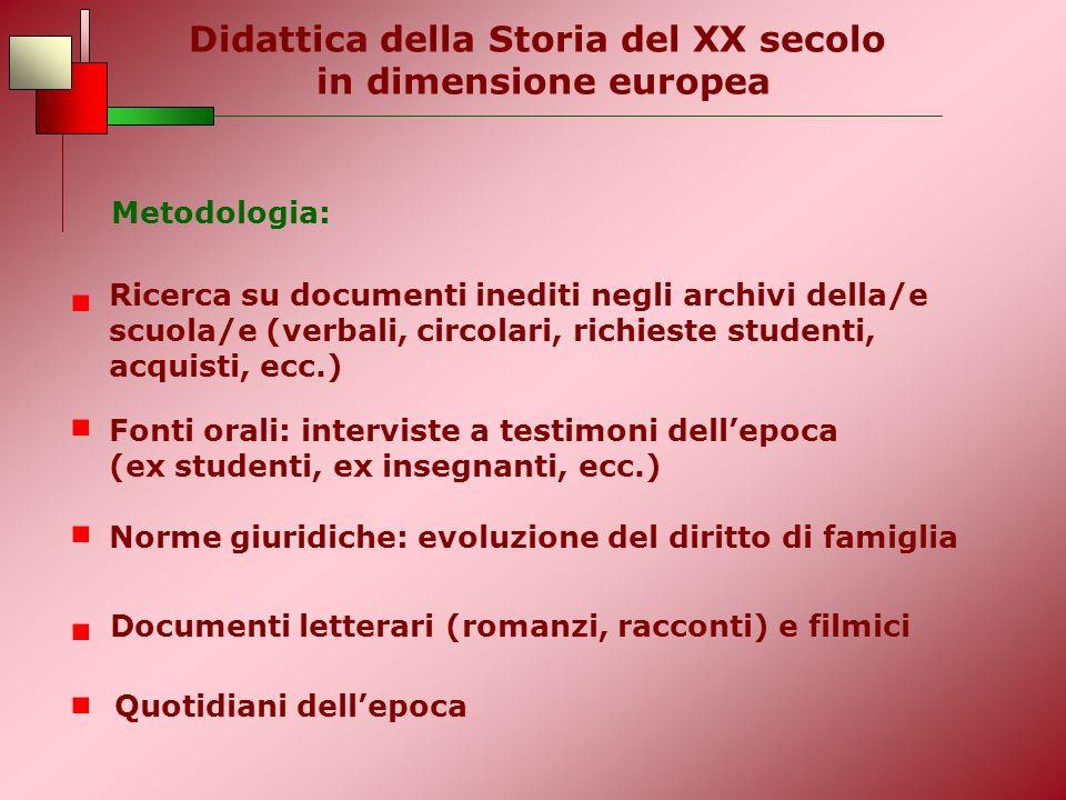Didattica della Storia del XX secolo in dimensione europea Metodologia: Ricerca su documenti inediti negli archivi della/e scuola/e (verbali, circolar