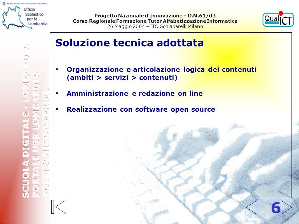 6 Soluzione tecnica adottata Organizzazione e articolazione logica dei contenuti (ambiti > servizi > contenuti) Amministrazione e redazione on line Re