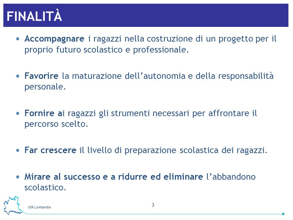 USR Lombardia 4 Conoscono alcuni aspetti di sé e del proprio modo di essere rispetto alla scuola.