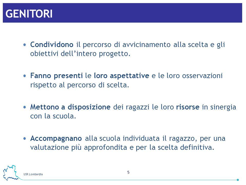 USR Lombardia 6 DOCENTI Linsegnante tutor segue da vicino il ragazzo e lo aiuta nella raccolta delle informazioni.