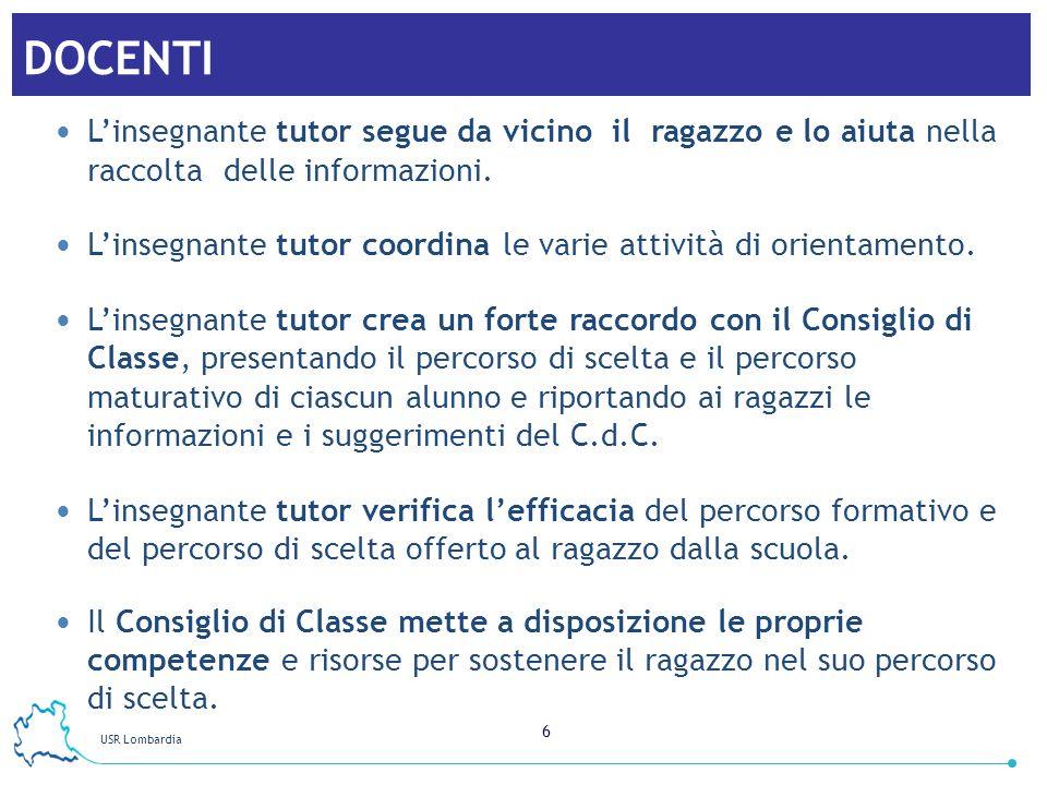 USR Lombardia 17 NOTE Il Consiglio di classe deve avere un ruolo costruttivo e propositivo senza disorientare.