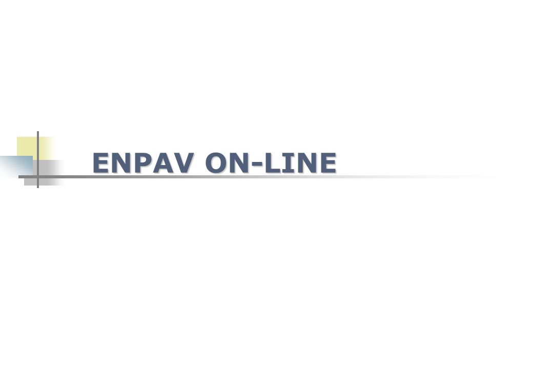 WWW.ENPAV.ITWWW.ENPAV.IT 4000 REGISTRAZIONI AD ENPAV ON-LINE 4000 REGISTRAZIONI AD ENPAV ON-LINE - Informazioni di servizio - la comunicazione istituzionale - gli approfondimenti - area riservata agli iscritti (EnpavOnLine) - area riservata ai delegati EnpavOnLine 9000 CONTATTI MENSILI INTERNET