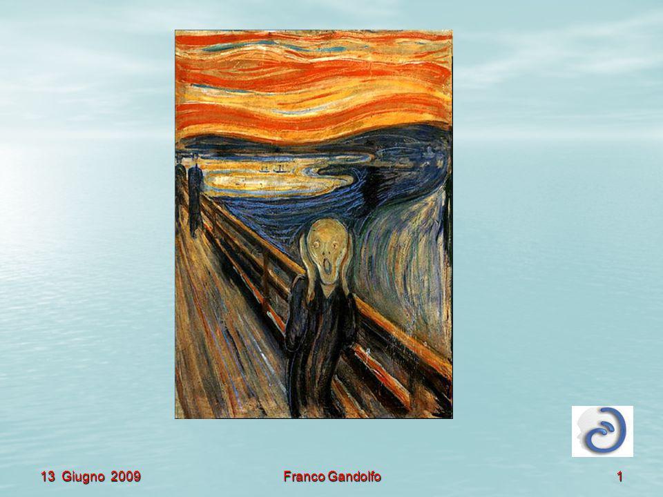 13 Giugno 2009Franco Gandolfo22 APPLICAZIONE CERTO, ORA LA SENSIBILITA E CAMBIATA ……………..