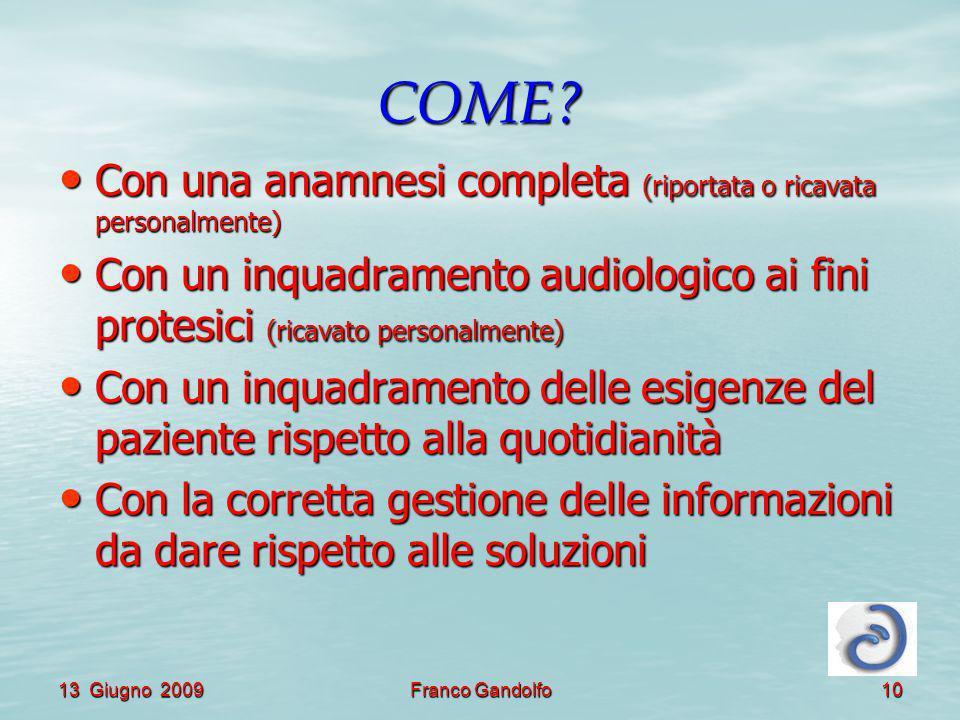 13 Giugno 2009Franco Gandolfo10 COME.