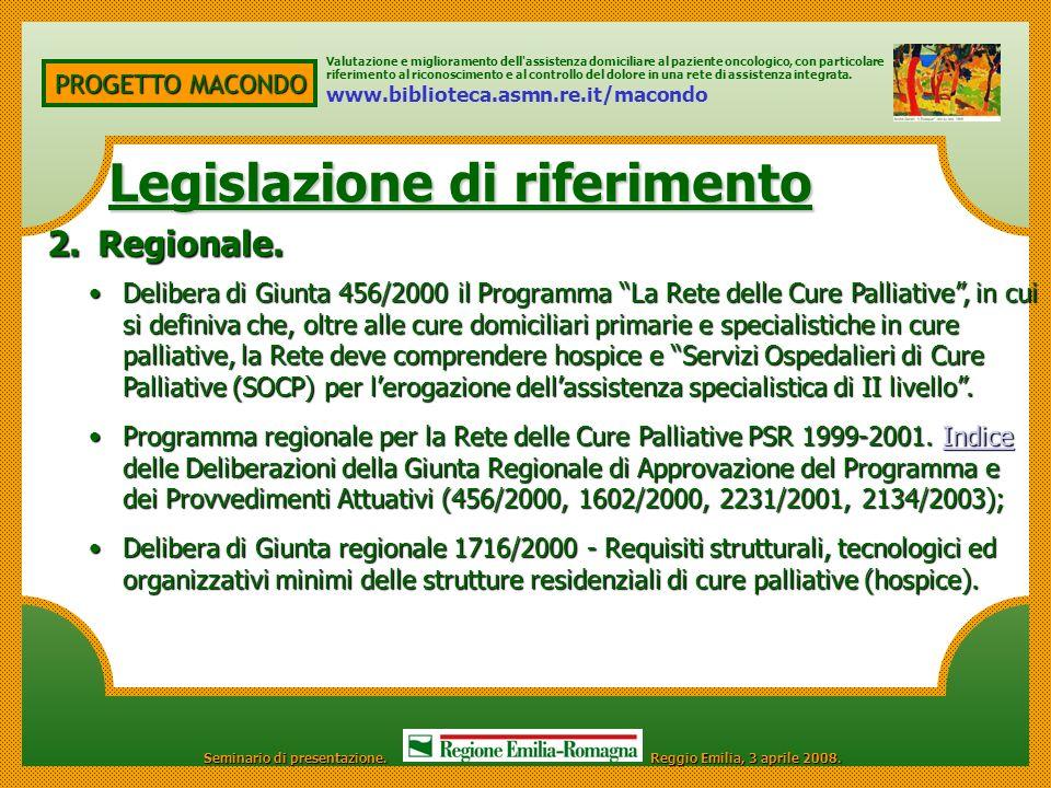 PROGETTO MACONDO Legislazione di riferimento Legislazione di riferimento Valutazione e miglioramento dell'assistenza domiciliare al paziente oncologic