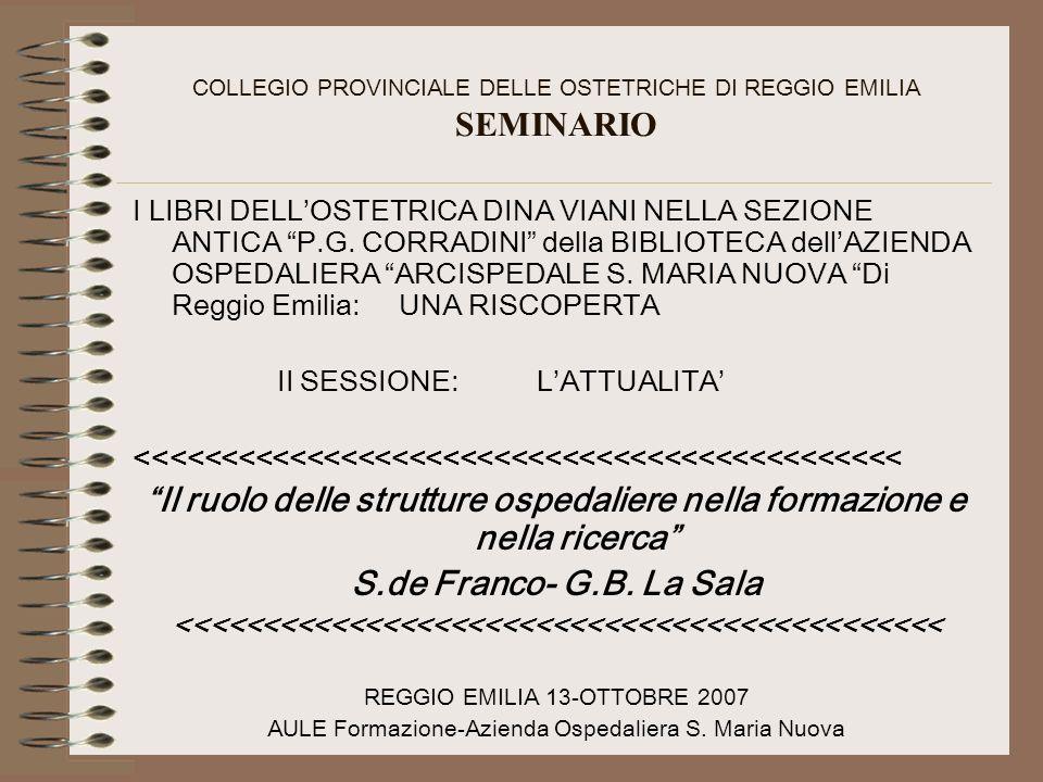 COLLEGIO PROVINCIALE DELLE OSTETRICHE DI REGGIO EMILIA SEMINARIO I LIBRI DELLOSTETRICA DINA VIANI NELLA SEZIONE ANTICA P.G.