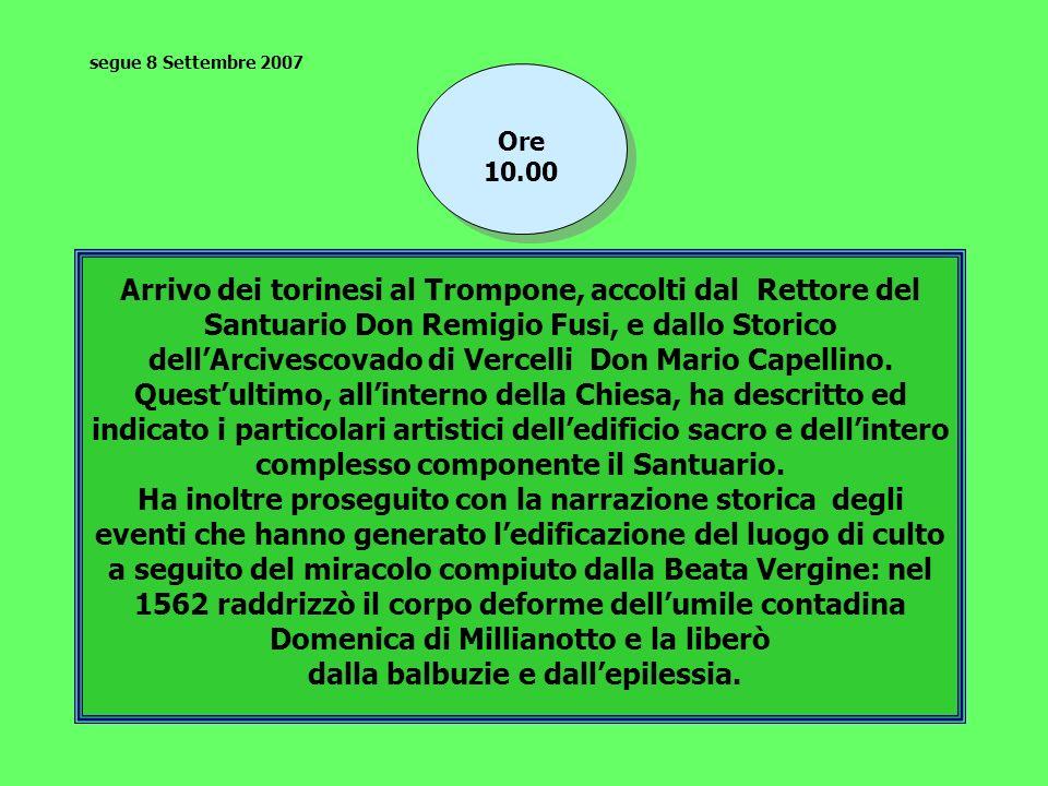 Arrivo dei torinesi al Trompone, accolti dal Rettore del Santuario Don Remigio Fusi, e dallo Storico dellArcivescovado di Vercelli Don Mario Capellino