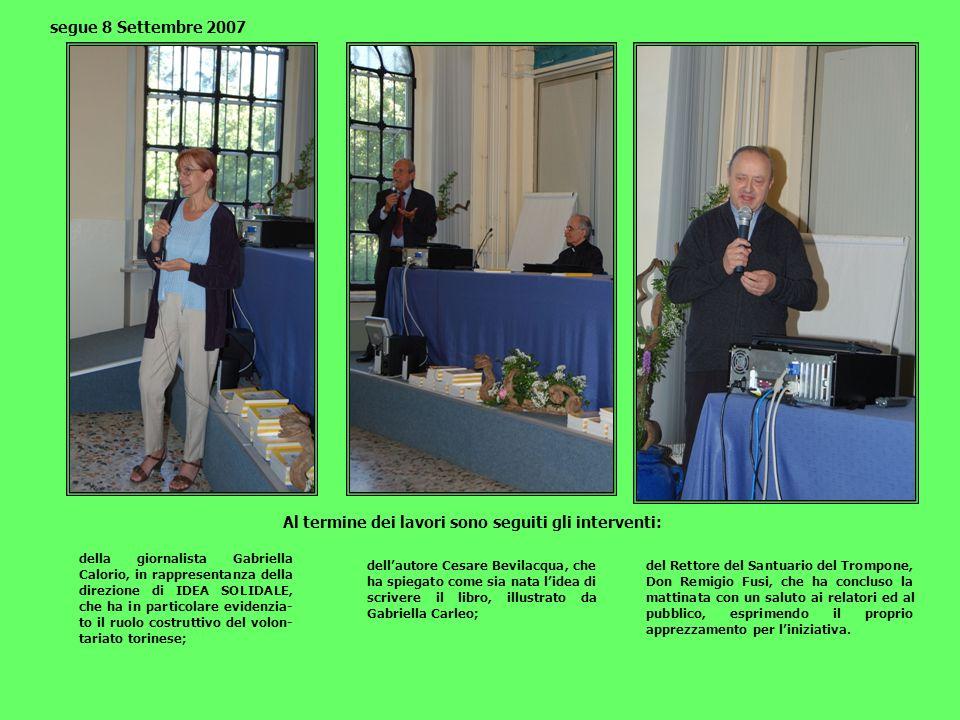 Ore 12.30 In conclusione: il ricco buffet offerto dal Comune di Moncrivello ai relatori ed ai 50 torinesi nellampio locale attiguo alla Sala convegni; la foto di gruppo; il rientro a Torino.
