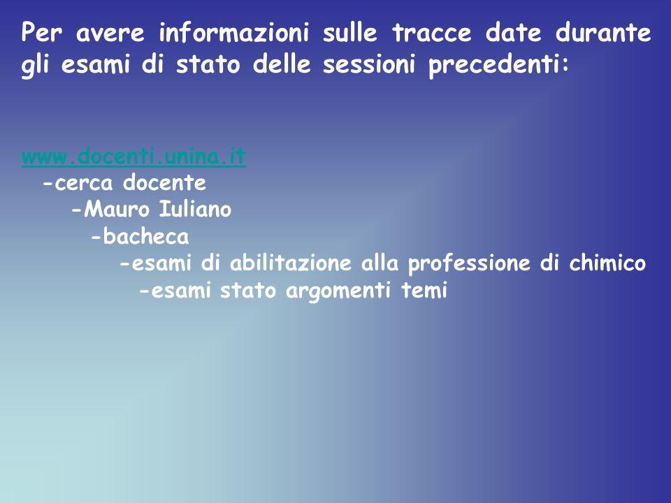 Per avere informazioni sulle tracce date durante gli esami di stato delle sessioni precedenti: www.docenti.unina.it -cerca docente -Mauro Iuliano -bac