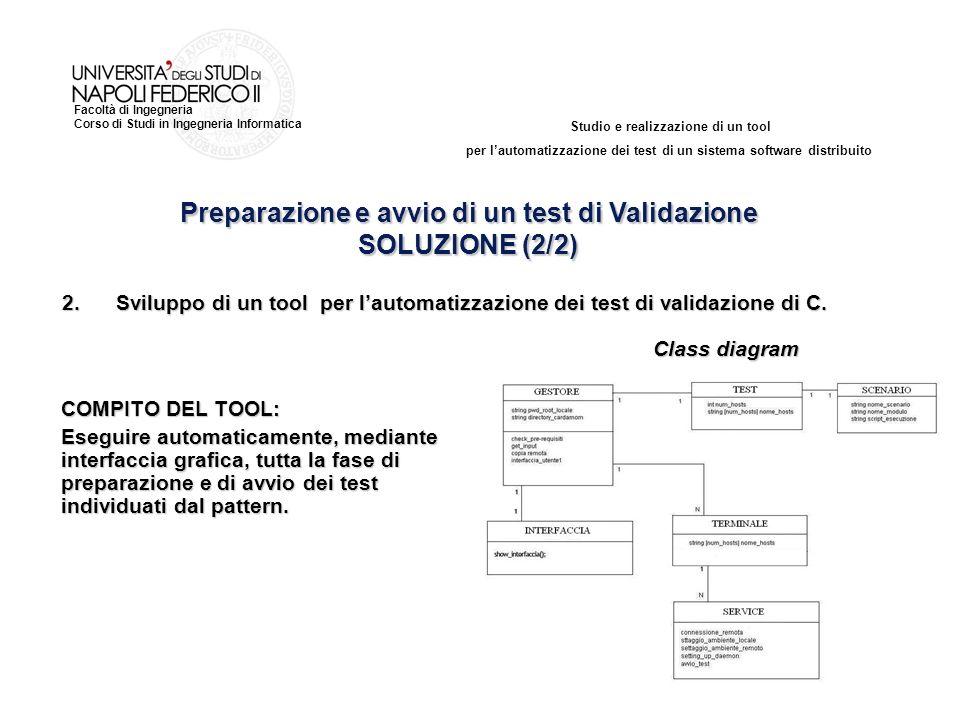Studio e realizzazione di un tool per lautomatizzazione dei test di un sistema software distribuito Facoltà di Ingegneria Corso di Studi in Ingegneria Informatica 2.